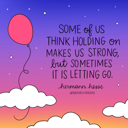 Positively Present Letting Go